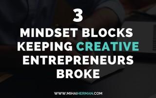 3 Mindset Blocks That Are Keeping Creative Entrepreneurs Broke 3