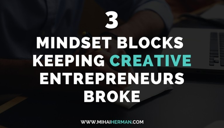 3 Mindset Blocks That Are Keeping Creative Entrepreneurs Broke 3