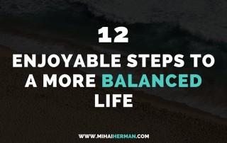 12 Enjoyable Steps to a More Balanced Life