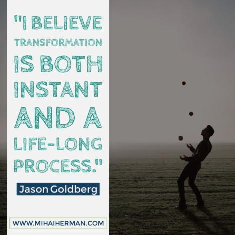 Quote by Jason Goldberg via www.mihaiherman.com 3