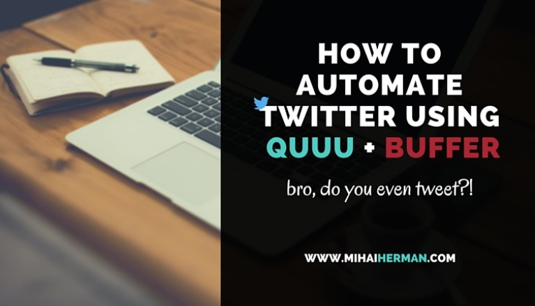 How to Automate Twitter using Quuu.co and Buffer - Mihai Herman