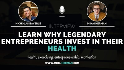 Learn why legendary entrepreneurs invest in their health with Nicholas Bayerle
