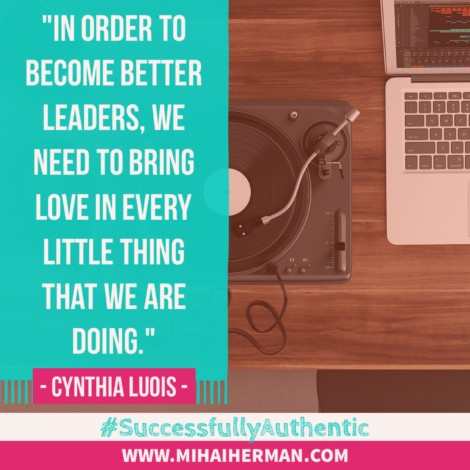 Quote on love and leadership by Cynthia Luois www.mihaiherman.com