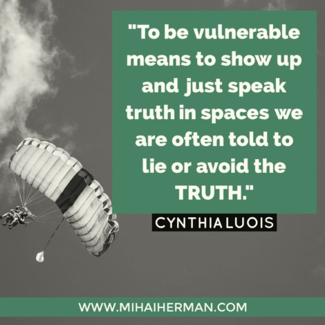 Quote on vulnerability & truth by Cynthia Luois www.mihaiherman.com