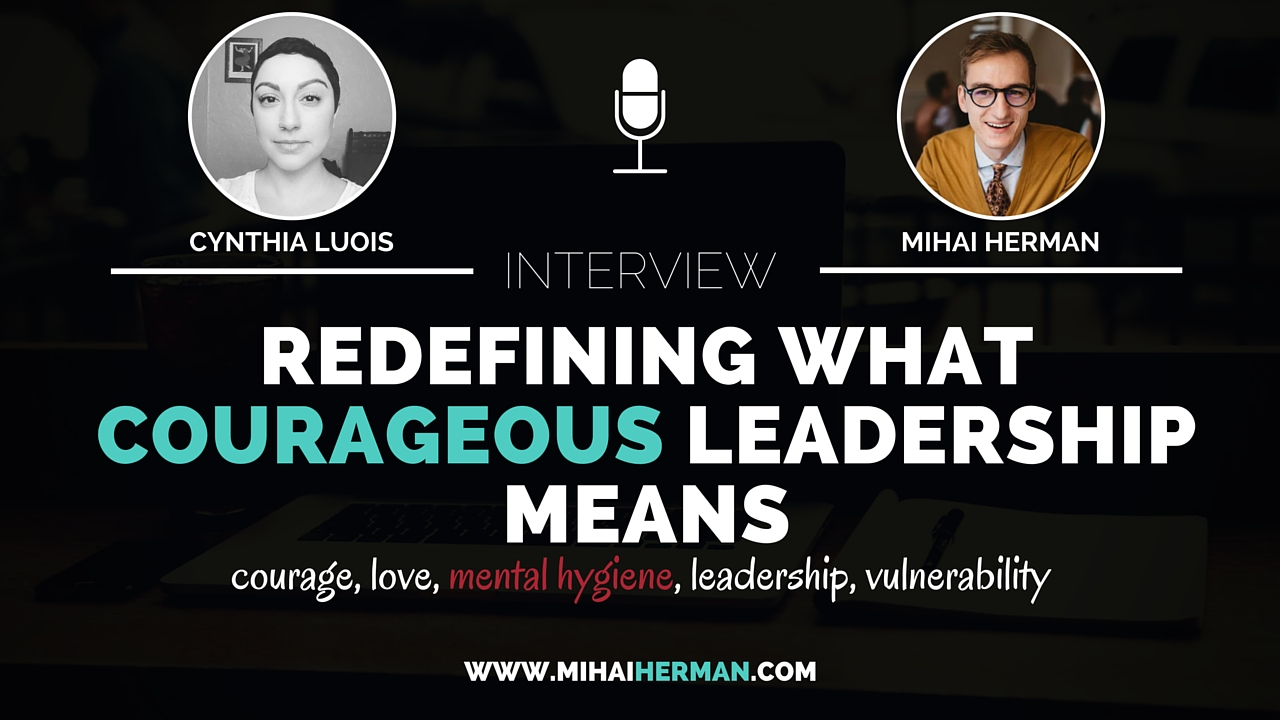 Redefining what courageous leadership means with Cynthia Luois